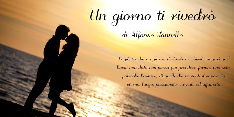 Un giorno ti rivedrò - di Alfonso Iannello