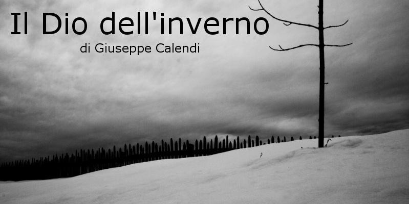 Il Dio dell'inverno - racconto di Giuseppe Calendi