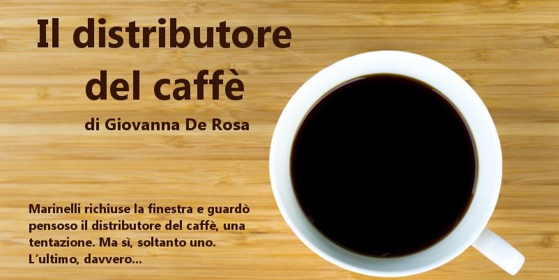 Il distributore del caffè - racconto di Giovanna De Rosa