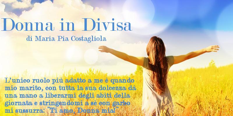 Donna in Divisa - di Maria Pia Costagliola