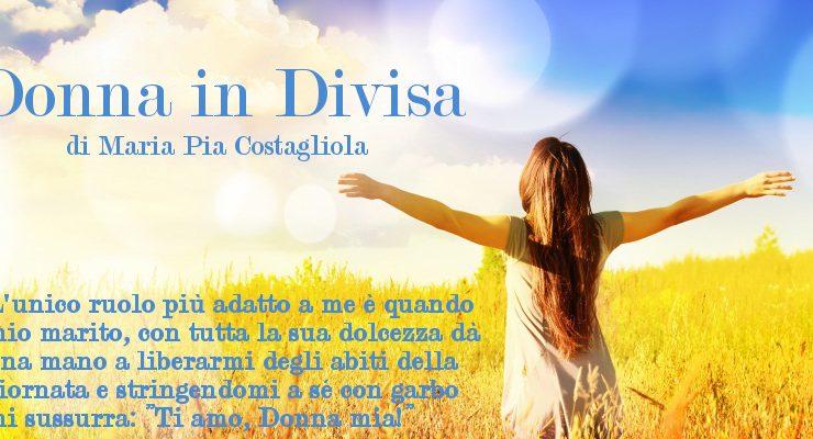 Donna in Divisa – di Maria Pia Costagliola