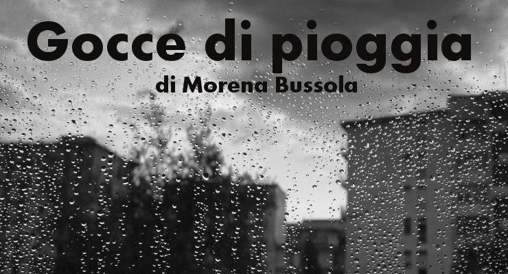 Gocce di pioggia - di Morena Bussola