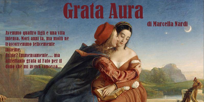 Grata Aura - di Marcella Nardi