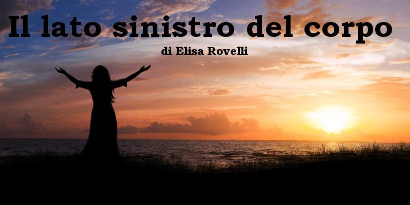 Il lato sinistro del corpo - racconto di Elisa Rovelli