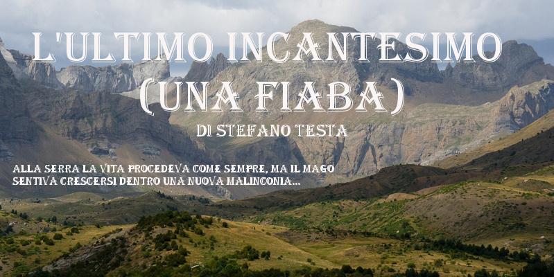L'ultimo incantesimo (una Fiaba) - di Stefano Testa