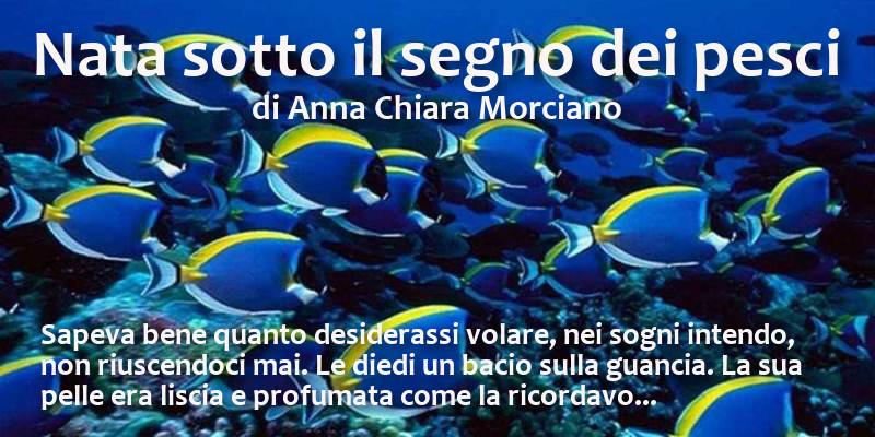 Nata sotto il segno dei pesci - di Anna Chiara Morciano