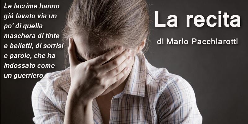 La recita – di Mario Pacchiarotti