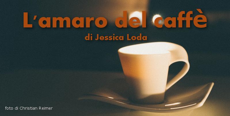 L'amaro del caffè - racconto di Jessica Loda
