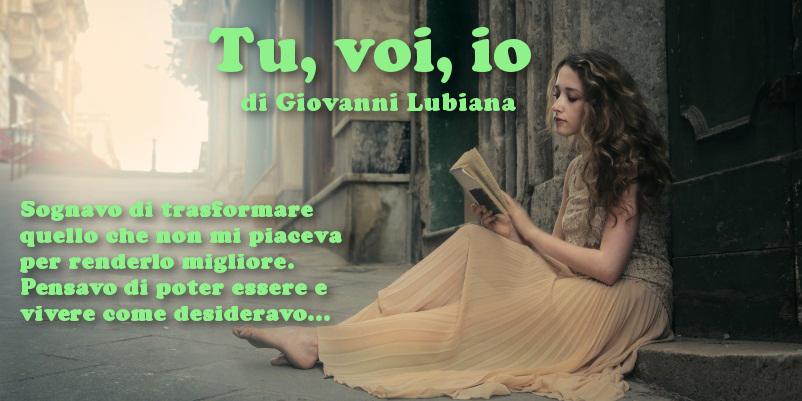 Tu, voi, io - racconto di Giovanni Lubiana