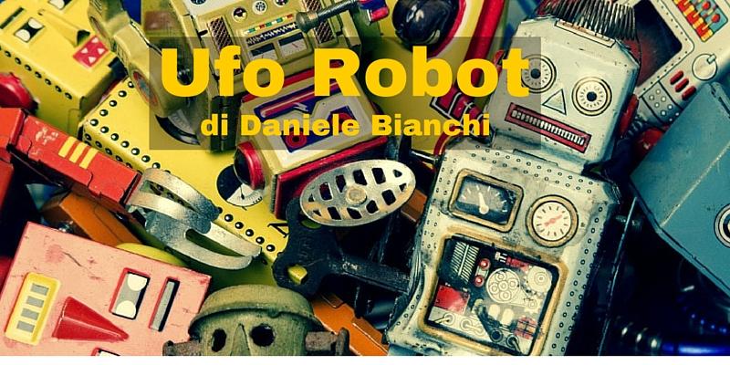 Ufo Robot - racconto di Daniele Bianchi