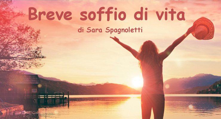 Breve soffio di vita - racconto di Sara Spagnoletti