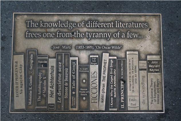 """""""""""La conoscenza di differenti letterature è il modo migliore per liberare se stessi dalla tirannia di una di quelle."""" José Martì"""