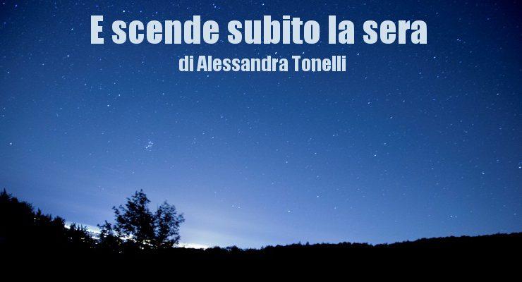 E scende subito la sera - racconto di Alessandra Tonelli
