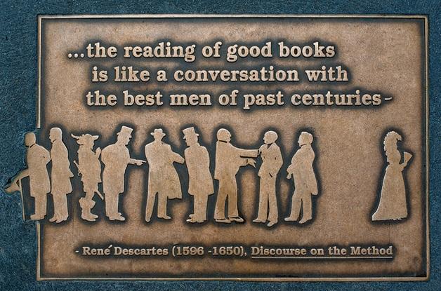 """""""La lettura dei buoni libri è una sorta di conversazione con gli spiriti migliori dei secoli passati."""" René Descartes"""