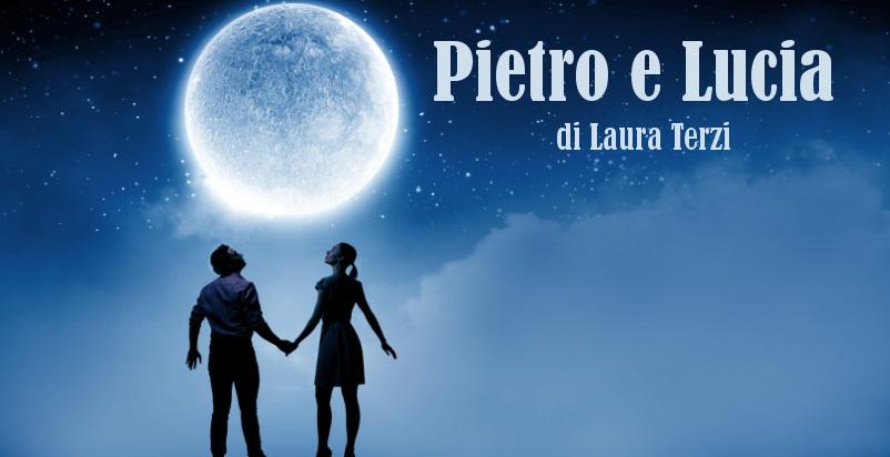 Pietro e Lucia - racconto di Laura Terzi