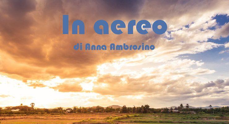 In aereo - racconto di Anna Ambrosino