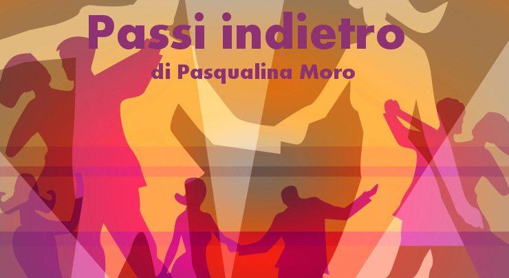 Passi indietro - racconto di Pasqualina Moro