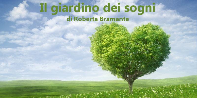 Il giardino dei sogni - racconto di Roberta Bramante