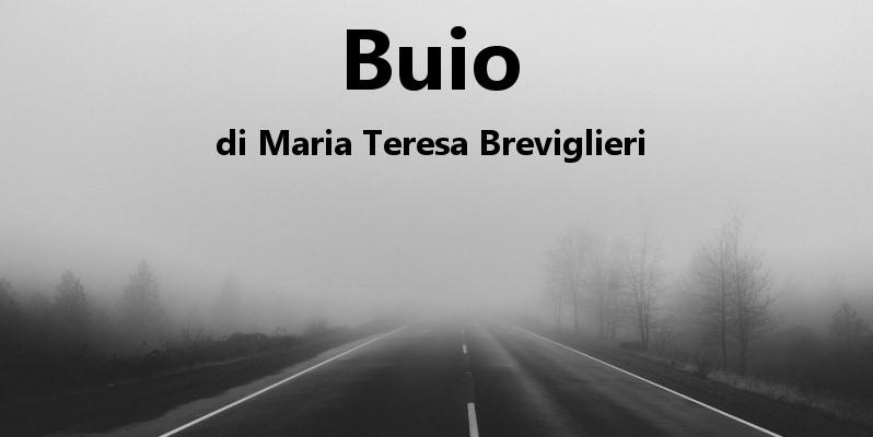 Buio - racconto di Maria Teresa Breviglieri