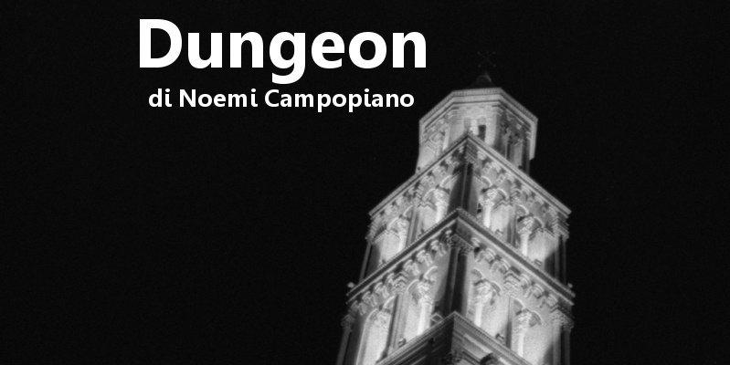 Dungeon - racconto di Noemi Campopiano