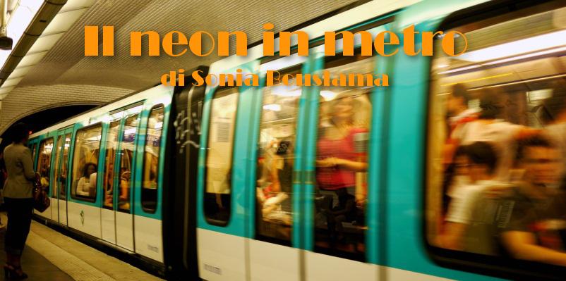 Il neon in metro - racconto di Sonia Bouslama