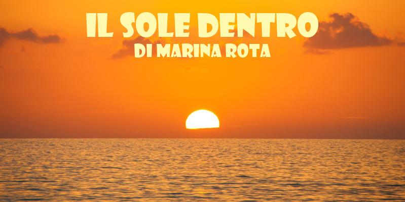 Il sole dentro - racconto di Marina Rota