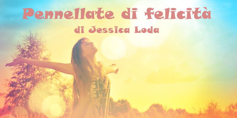 Pennellate di felicità - racconto di Jessica Loda