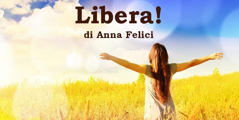 Libera! - racconto di Anna Felici