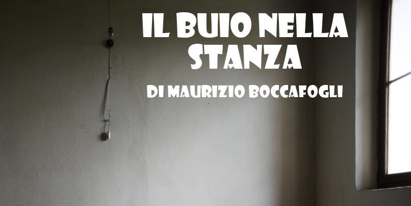 Il buio nella stanza - racconto di Maurizio Boccafogli