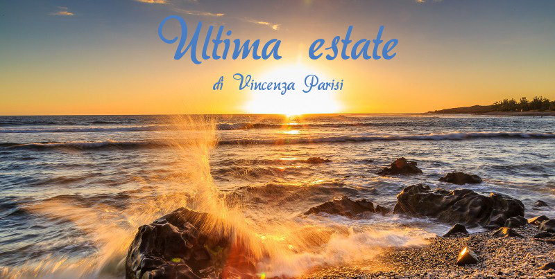 Ultima estate - racconto di Vincenza Parisi