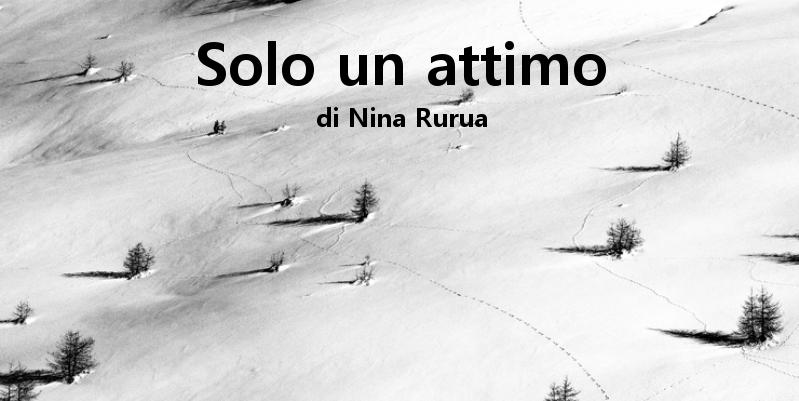 Solo un attimo - racconto di Nina Rurua