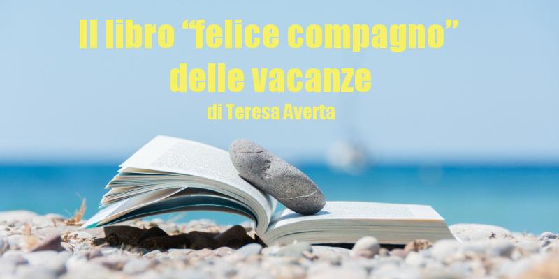 """Il libro """"felice compagno"""" delle vacanze - racconto di Teresa Averta"""