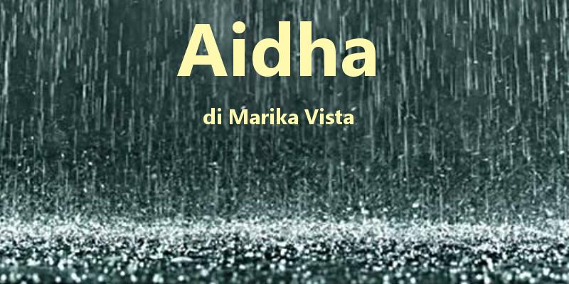 Aidha - racconto di Marika Vista