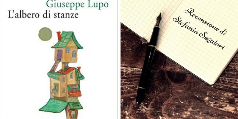 """""""L'albero di stanze"""" di Giuseppe Lupo, una favola imbevuta di realismo magico"""
