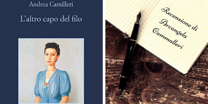 """""""L'altro capo del filo"""" di Andrea Camilleri, un libro capace di dare benessere mentale"""