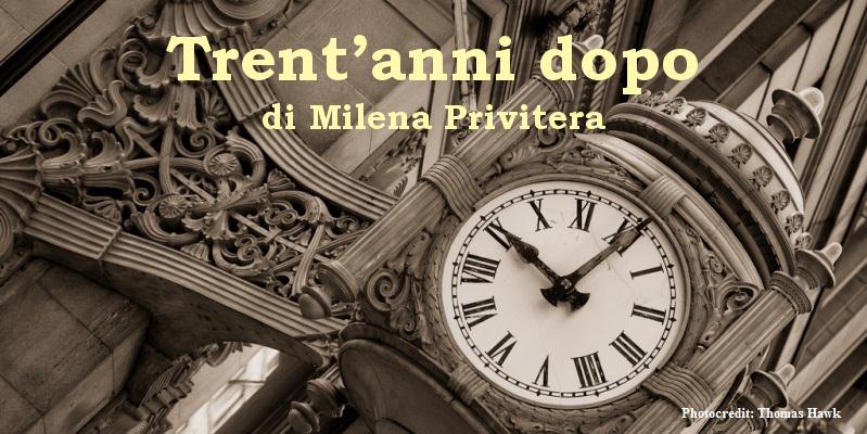 Trent'anni dopo - racconto di Milena Privitera