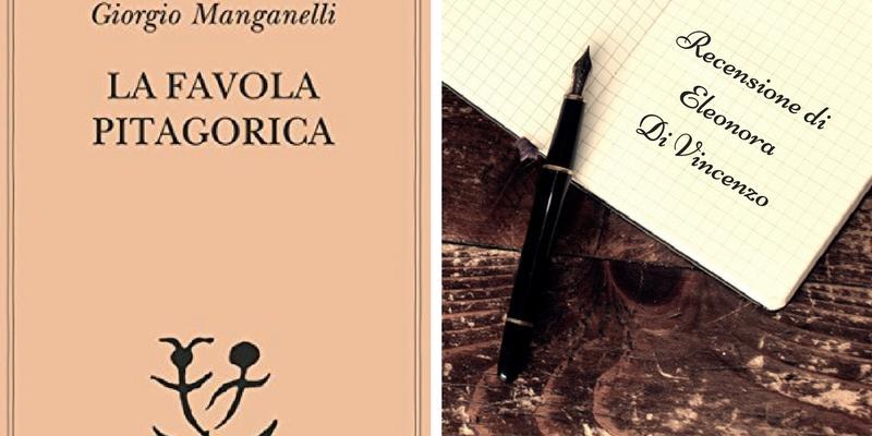 """""""La favola pitagorica"""" di Giorgio Manganelli, un racconto fresco e scorrevole, a tratti riflessivo"""