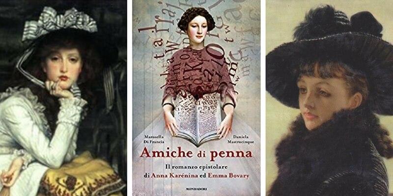 """""""Amiche di penna"""", ecco cosa avrebbe scritto Anna Karénina ad Emma Bovary"""