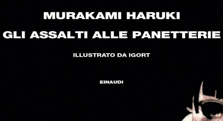 """Domani esce in libreria """"Gli assalti alle panetterie"""" di Haruki Murakami"""