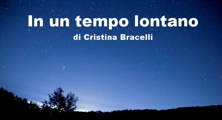 In un tempo lontano - racconto di Cristina Bracelli