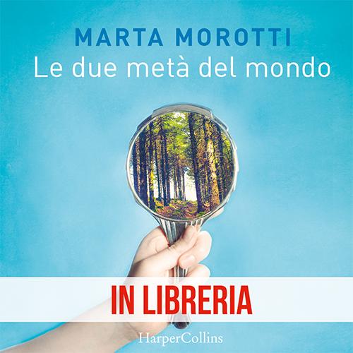"""""""Le due metà del mondo"""" di Marta Morotti"""