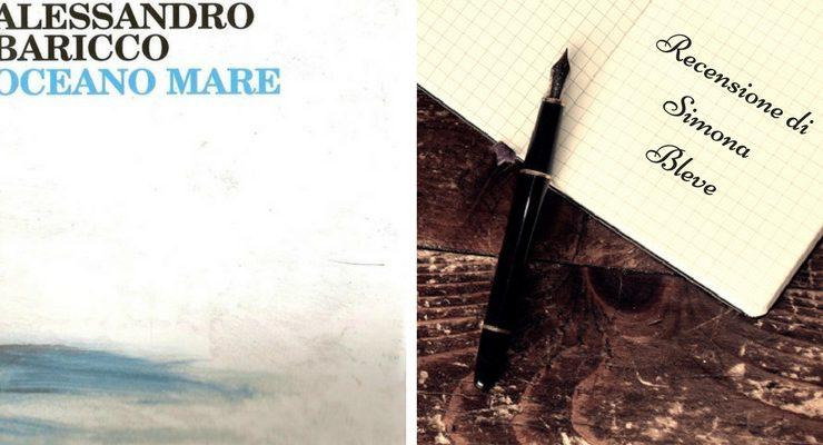 """""""Oceano Mare"""" di Alessandro Baricco, un romanzo travolgente"""
