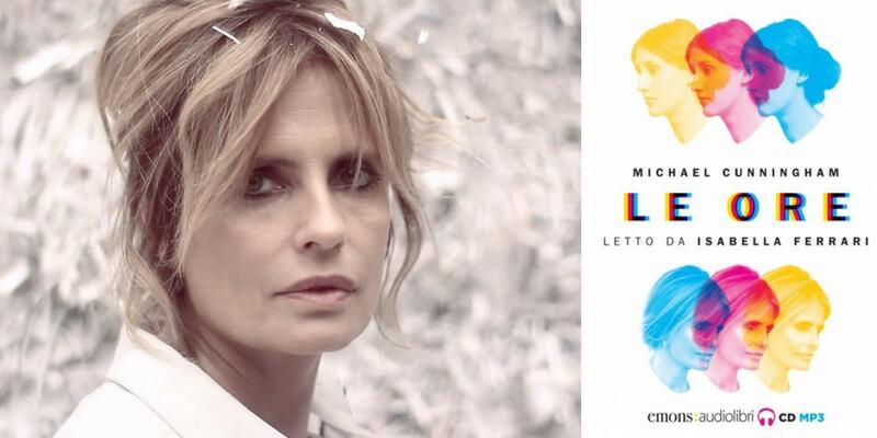 """Isabella Ferrari, """"Vi leggo 'Le ore', un romanzo sulla complessità dell'animo femminile"""""""""""