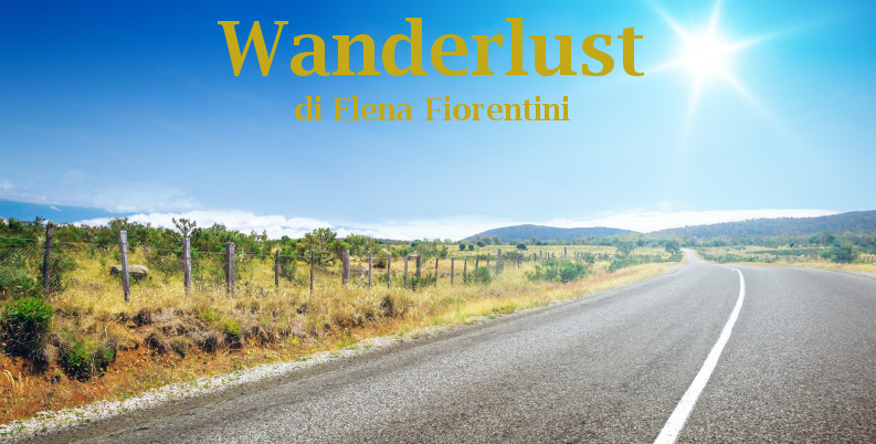 Wanderlust - racconto di Elena Fiorentini