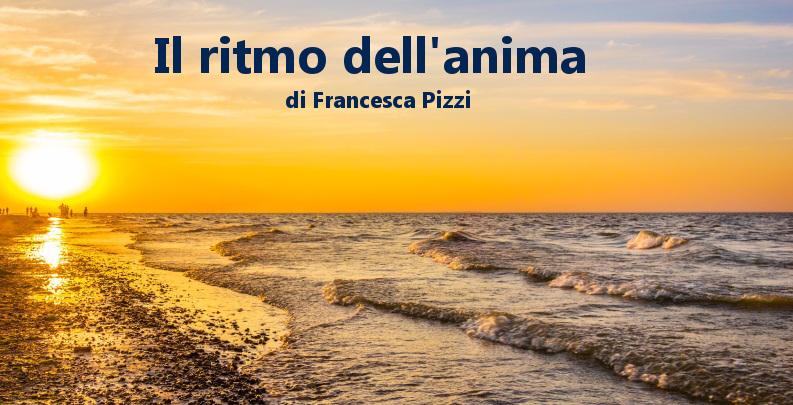 Il ritmo dell'anima - racconto di Francesca Pizzi