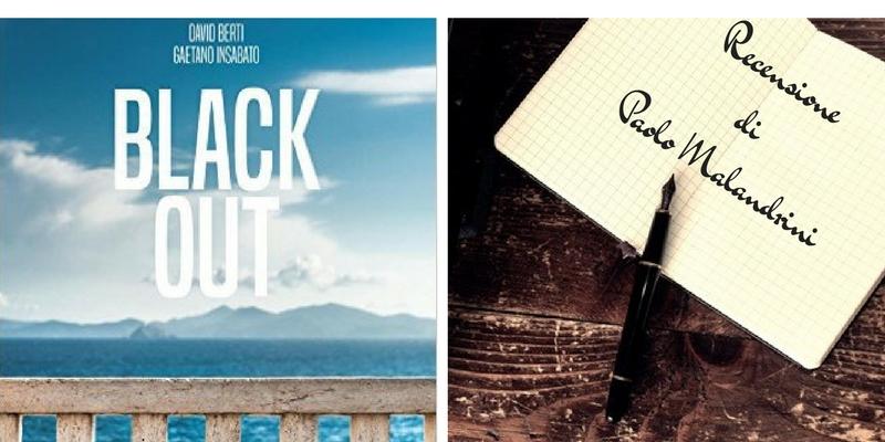 """""""Black-out"""" di Berti e Insabato, un libro che fa sognare"""