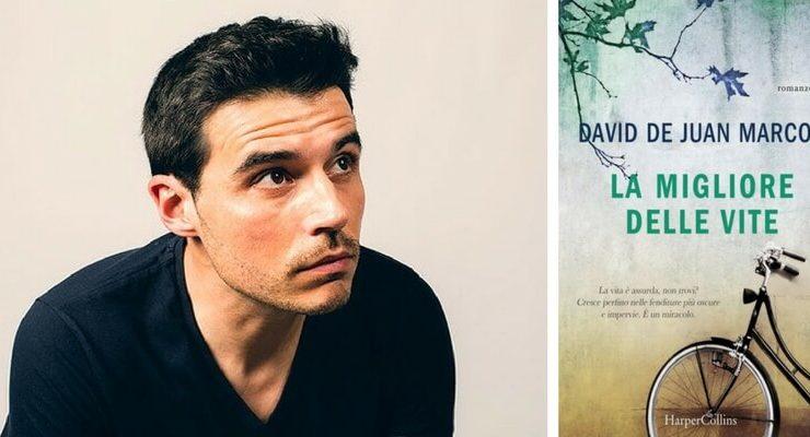 """Arriva in libreria """"La migliore delle vite"""" di David de Juan Marcos"""