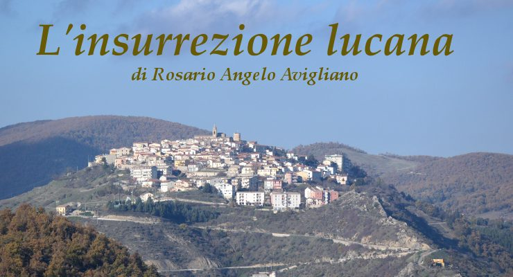 L'insurrezione lucana - racconto di Rosario Angelo Avigliano