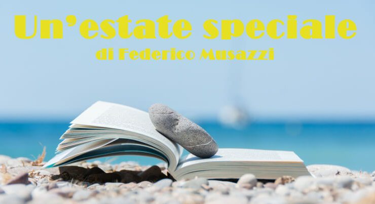 Un'estate speciale - racconto di Federico Musazzi