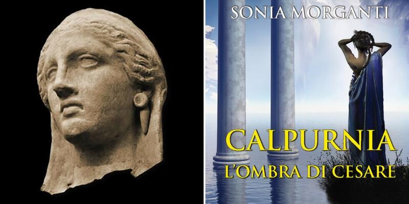 """""""Calpurnia, l'ombra di Cesare"""", una donna destinata a vivere in silenzio le sorti di Roma"""